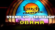 Stand Up Spotlight - Obama