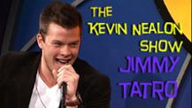 The Kevin Nealon Show - Jimmy Tatro
