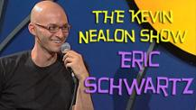The Kevin Nealon Show - Eric Schwartz