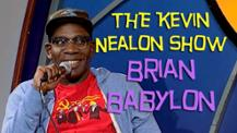 The Kevin Nealon Show - Brian Babylon