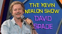 The Kevin Nealon Show - David Spade